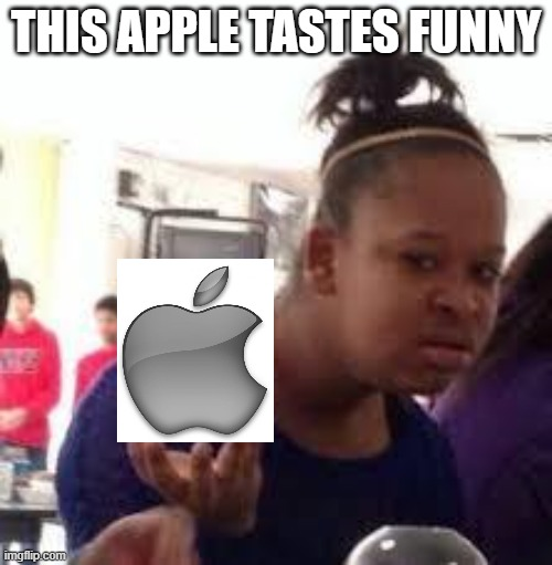 duh dis apple tastes ...... |  THIS APPLE TASTES FUNNY | image tagged in duh | made w/ Imgflip meme maker