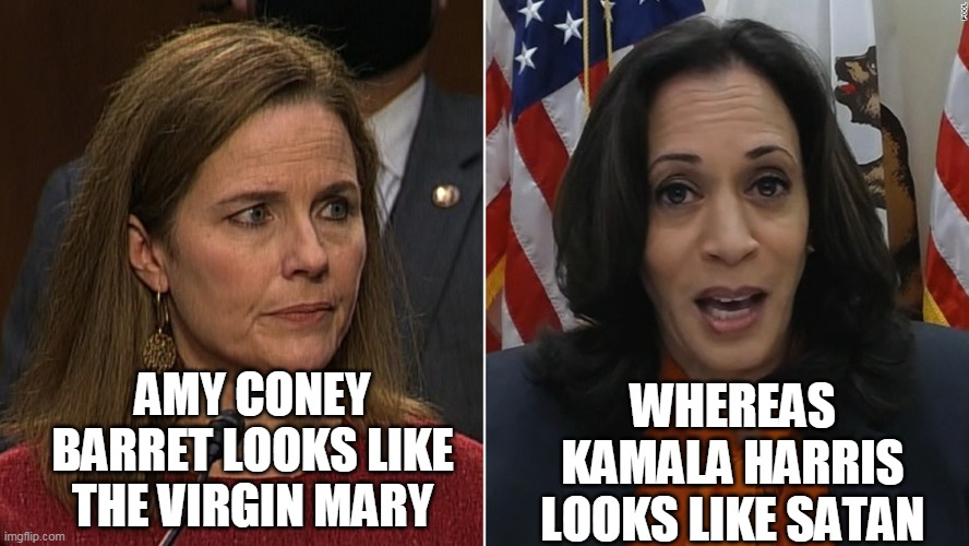 You can tell a lot about someone based on their default expression |  WHEREAS KAMALA HARRIS LOOKS LIKE SATAN; AMY CONEY BARRET LOOKS LIKE THE VIRGIN MARY | image tagged in kamala harris,virgin,mary,amy,satan,politics | made w/ Imgflip meme maker