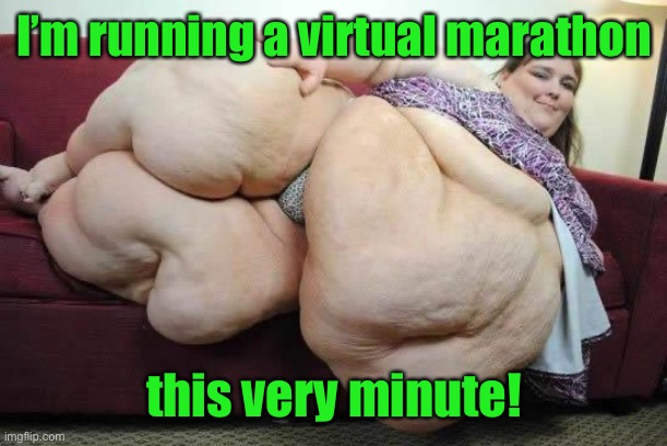 And she's winning - setting record time |  I'm running a virtual marathon; this very minute! | image tagged in fat girl,virtual marathon,running,computer | made w/ Imgflip meme maker