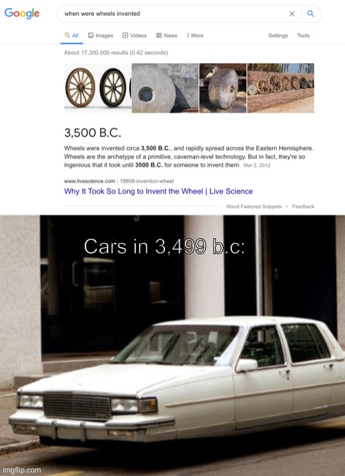 Woah... |  Cars in 3,499 b.c: | image tagged in hilarious | made w/ Imgflip meme maker
