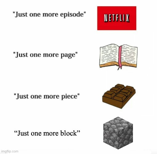 "Minecon reference |  ""Just one more block"" 