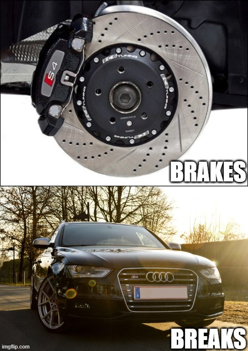 Grammar is important. Since a lot of you don`t know the difference. | image tagged in car,cars,audi,meme | made w/ Imgflip meme maker