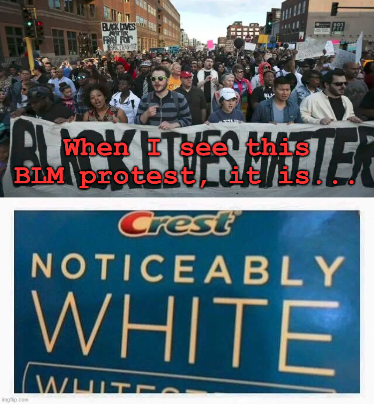 Most of the violence now is done by the Antifa thugs. |  When I see this BLM protest, it is... | image tagged in antifa,thugs,blm,white people | made w/ Imgflip meme maker