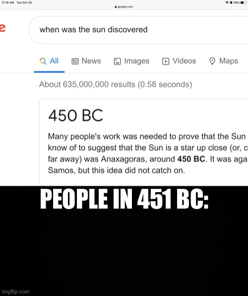 PEOPLE IN 451 BC: | image tagged in sun,memes | made w/ Imgflip meme maker