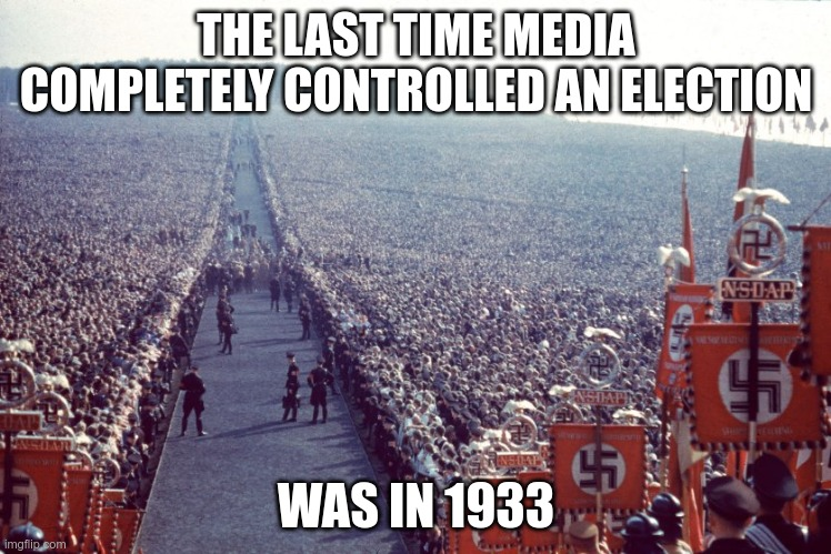 Obey |  THE LAST TIME MEDIA COMPLETELY CONTROLLED AN ELECTION; WAS IN 1933 | image tagged in fake news,cnn fake news,george orwell | made w/ Imgflip meme maker