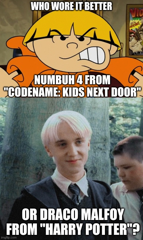 "Who Wore It Better Wednesday #25 - Blonde bowl cut hair |  WHO WORE IT BETTER; NUMBUH 4 FROM ""CODENAME: KIDS NEXT DOOR""; OR DRACO MALFOY FROM ""HARRY POTTER""? 