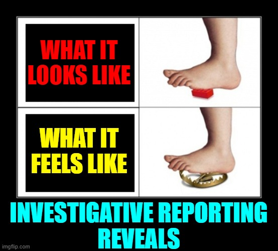 A Foot has 200,000 sensory receptors. All scream instantly touching a Lego |  WHAT IT LOOKS LIKE; WHAT IT FEELS LIKE; INVESTIGATIVE REPORTING REVEALS | image tagged in vince vance,stepping on a lego,legos,memes,foot,pain | made w/ Imgflip meme maker