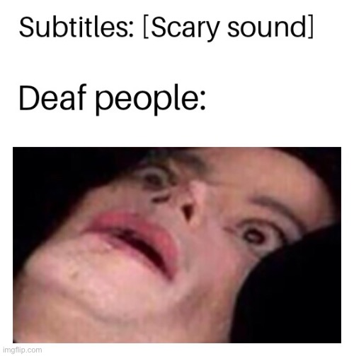 Deaf | image tagged in deaf | made w/ Imgflip meme maker