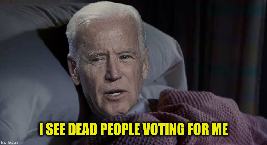 I SEE DEAD PEOPLE VOTING FOR ME | made w/ Imgflip meme maker