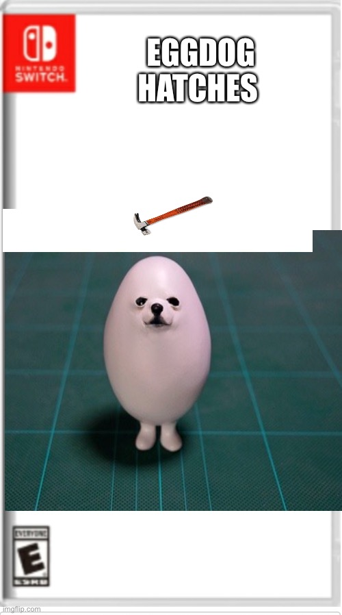 Blank Switch game |  EGGDOG HATCHES | image tagged in switch | made w/ Imgflip meme maker