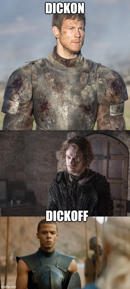 DICKON; DICKOFF | image tagged in game of thrones | made w/ Imgflip meme maker