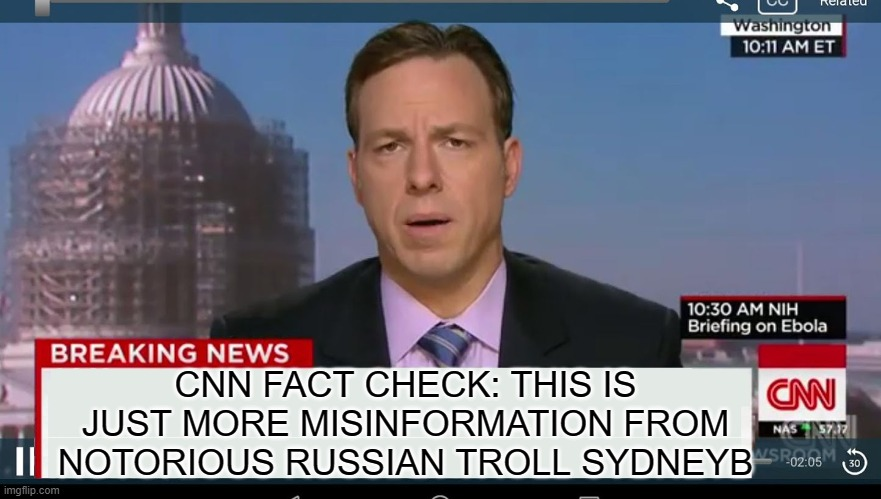 CNN FACT CHECK: THIS IS JUST MORE MISINFORMATION FROM NOTORIOUS RUSSIAN TROLL SYDNEYB | image tagged in cnn breaking news template | made w/ Imgflip meme maker