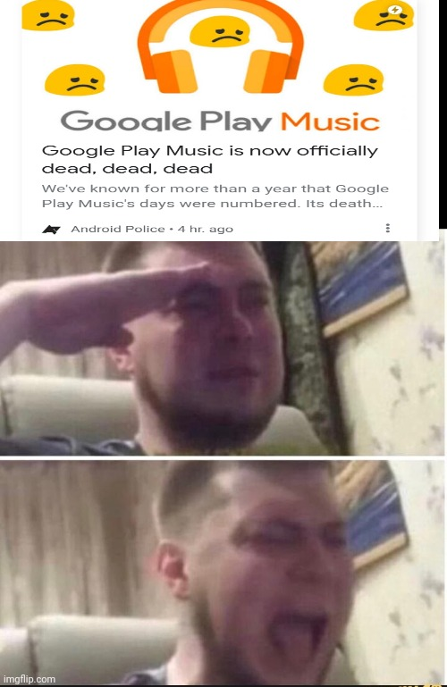 RIP Google Play Music.  2011 - 2020 | image tagged in crying salute | made w/ Imgflip meme maker