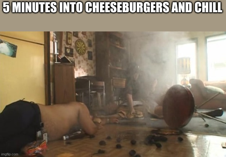 Trailer Park Boys |  5 MINUTES INTO CHEESEBURGERS AND CHILL | image tagged in trailer park boys,trailer park boys bubbles,netflix and chill | made w/ Imgflip meme maker
