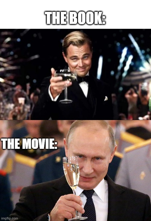 THE BOOK:; THE MOVIE: | image tagged in di caprio,vladimir putin,books,movies,putin | made w/ Imgflip meme maker