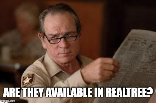no country for old men tommy lee jones | ARE THEY AVAILABLE IN REALTREE? | image tagged in no country for old men tommy lee jones | made w/ Imgflip meme maker