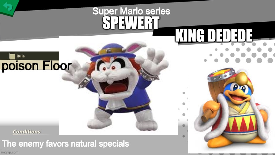 I am helping finish the quarter for someone else |  Super Mario series; SPEWERT; KING DEDEDE; poison Floor; The enemy favors natural specials | image tagged in smash bros spirit fight | made w/ Imgflip meme maker