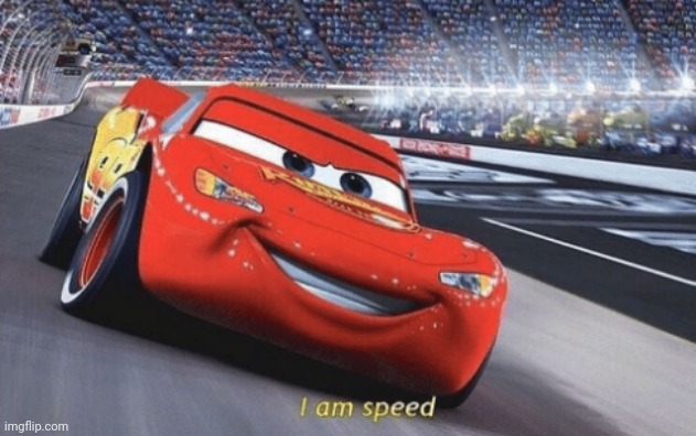 I am speed | image tagged in i am speed | made w/ Imgflip meme maker