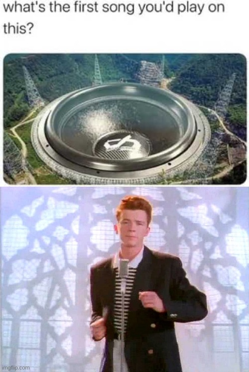 ngl i really wanna rickroll the planet | image tagged in rickrolling | made w/ Imgflip meme maker