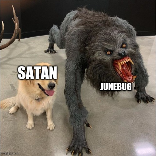 werewolf vs doge |  JUNEBUG; SATAN | image tagged in dog vs werewolf | made w/ Imgflip meme maker