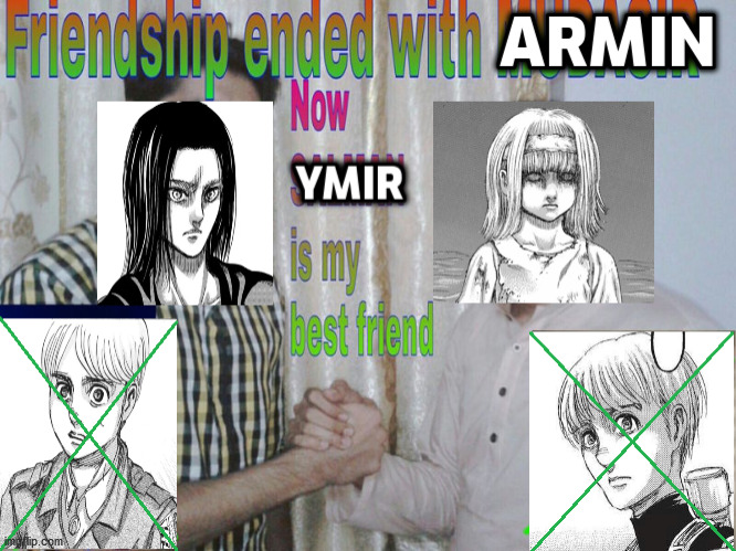 Freedom is more important than friendship | image tagged in friendship ended,attack on titan,aot,shingeki no kyojin,eren jaeger,armin alert | made w/ Imgflip meme maker