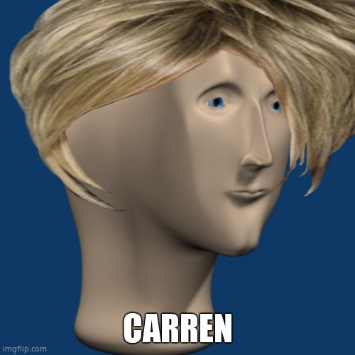 CARREN | image tagged in carren | made w/ Imgflip meme maker