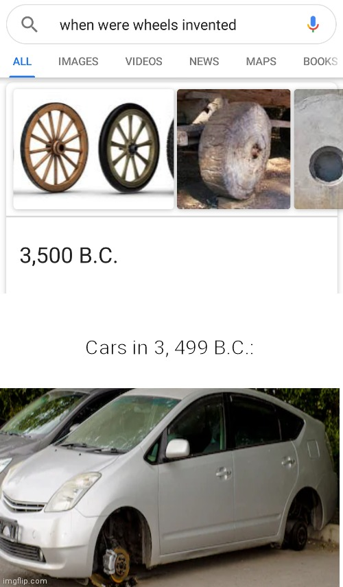 Must've been hard to get around |  Cars in 3, 499 B.C.: | image tagged in funny,cars | made w/ Imgflip meme maker