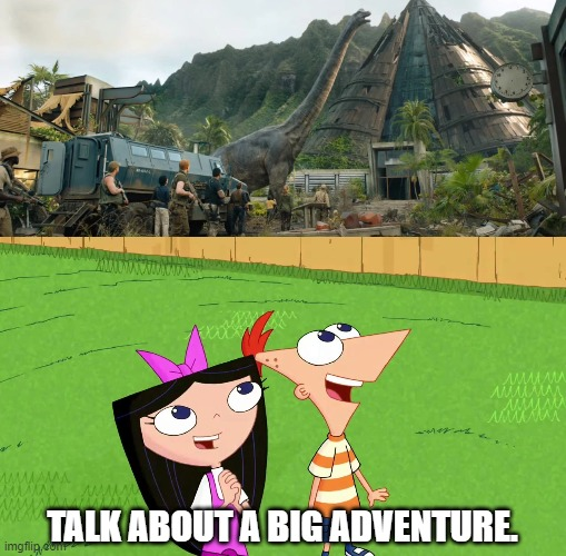 Phineas and Isabella Meet Brachiosaurus |  TALK ABOUT A BIG ADVENTURE. | image tagged in brachiosaurus,jurassic park,jurassic world,phineas and ferb,dinosaurs | made w/ Imgflip meme maker