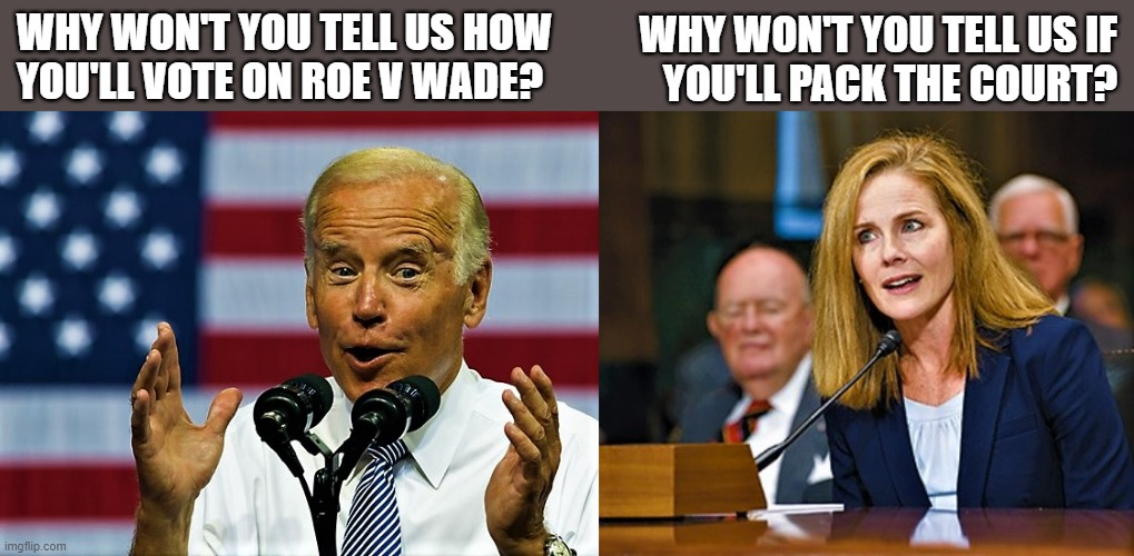 Joe Biden with dual mic |  WHY WON'T YOU TELL US HOW  YOU'LL VOTE ON ROE V WADE? WHY WON'T YOU TELL US IF YOU'LL PACK THE COURT? | image tagged in political meme,joe biden,amy coney barrett,supreme court,pack,roe vs wade | made w/ Imgflip meme maker
