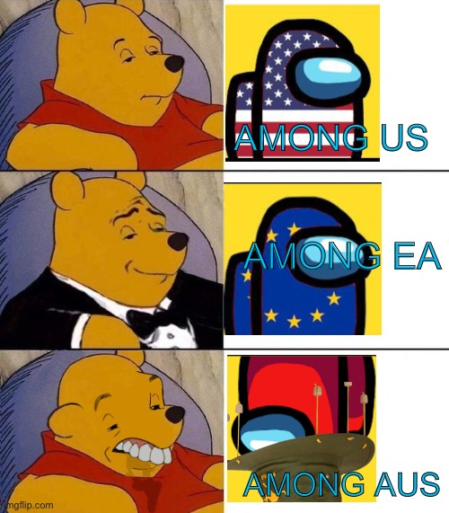 Among Aus... |  AMONG US; AMONG EA; AMONG AUS | image tagged in best better blurst,memes,funny,among us,england,meanwhile in australia | made w/ Imgflip meme maker