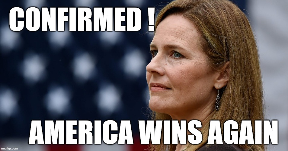 Supreme Court Justice Amy Coney Barrett |  CONFIRMED ! AMERICA WINS AGAIN | image tagged in supreme court,acb,amy coney barrett,justice,america,wins | made w/ Imgflip meme maker
