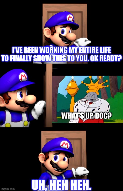 What the hell did this rabbit a king? |  WHAT'S UP, DOC? | image tagged in smg4 door,smg4,memes,bugs bunny,looney tunes | made w/ Imgflip meme maker
