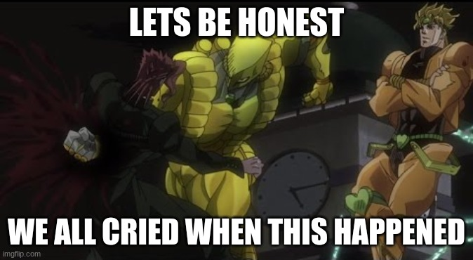 kakyoin and traps are the reasons im 2% gay |  LET'S BE HONEST; WE ALL CRIED WHEN THIS HAPPENED | image tagged in kakyoin getting donutted | made w/ Imgflip meme maker