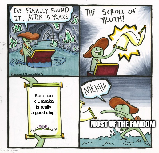 shizpost |  Kacchan x Uraraka is really a good ship; MOST OF THE FANDOM | image tagged in memes,the scroll of truth | made w/ Imgflip meme maker