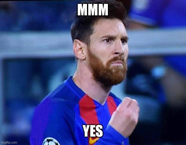 italian messi #2 | MMM YES | image tagged in italian messi 2 | made w/ Imgflip meme maker
