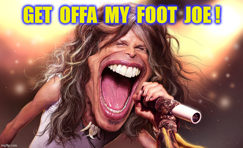 GET  OFFA  MY  FOOT  JOE ! | made w/ Imgflip meme maker