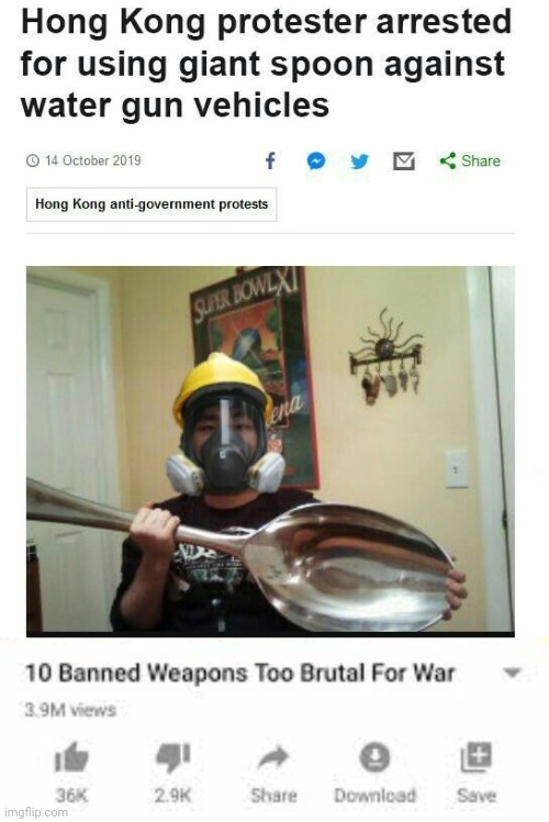 10 banned weapons too brutal for war: The giant spoon | image tagged in weapons too brutal for war,memes,meme,spoon,protester,hong kong | made w/ Imgflip meme maker
