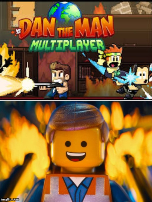 YESS DAN THE MAN HAS MULTIPLAYER | image tagged in lego movie emmet,dan the man | made w/ Imgflip meme maker