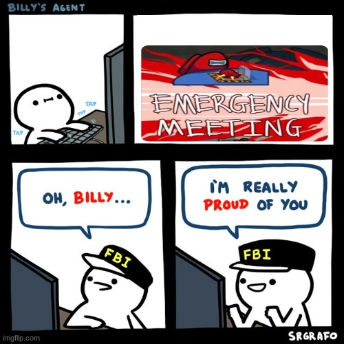 Billy's FBI Agent | image tagged in billy's fbi agent | made w/ Imgflip meme maker