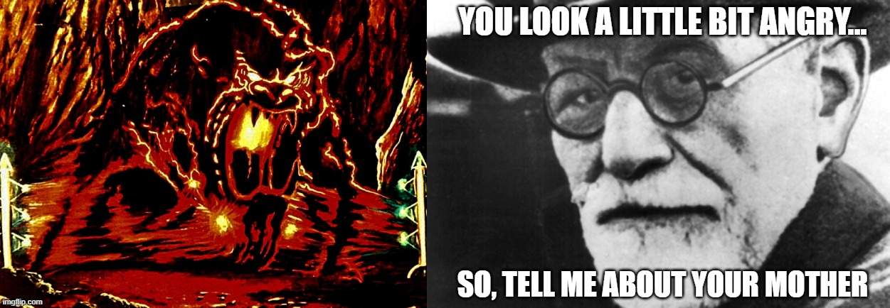 Sigmund tries to help the Id Monster while visiting Dr. Morbius on the Forbidden Planet |  YOU LOOK A LITTLE BIT ANGRY... SO, TELL ME ABOUT YOUR MOTHER | image tagged in tell me more,sci-fi,science fiction,sigmund freud,anger,psychology | made w/ Imgflip meme maker