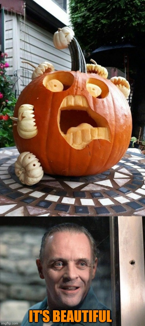 CANNIBALS! |  IT'S BEAUTIFUL | image tagged in hannibal lecter,cannibals,pumpkin,halloween,spooktober,jack-o-lanterns | made w/ Imgflip meme maker