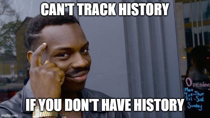 Don't delete ur history all the time or else chrome is gonna suck for u | CAN'T TRACK HISTORY IF YOU DON'T HAVE HISTORY | image tagged in memes,roll safe think about it | made w/ Imgflip meme maker