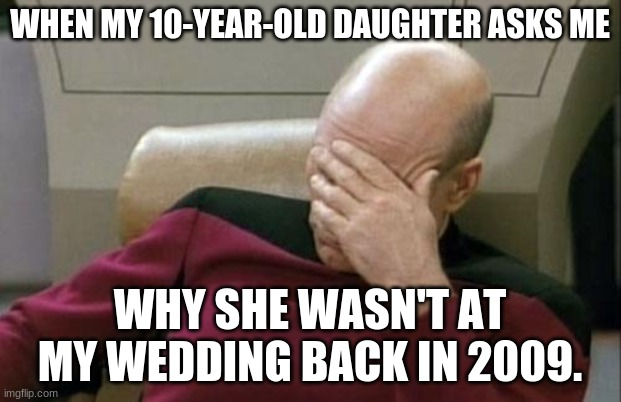 """You could've asked be to be a flower girl."" 