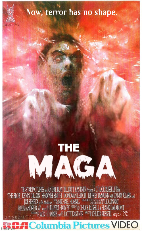 image tagged in the blob,maga,evil republicans,horror movie,blob,monsters | made w/ Imgflip meme maker