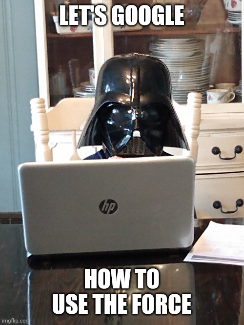 Darth Vader google |  LET'S GOOGLE; HOW TO USE THE FORCE | image tagged in star wars,darth vader | made w/ Imgflip meme maker