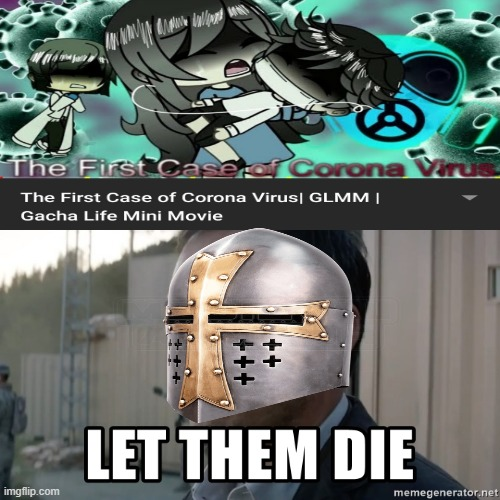 let the heretic die with many more heretics more | image tagged in crusader,coronavirus,gacha,heresy | made w/ Imgflip meme maker