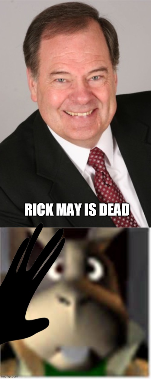 2020 took it too far this time |  RICK MAY IS DEAD | image tagged in memes,funny,team fortress 2,star fox,rick may,tf2 | made w/ Imgflip meme maker