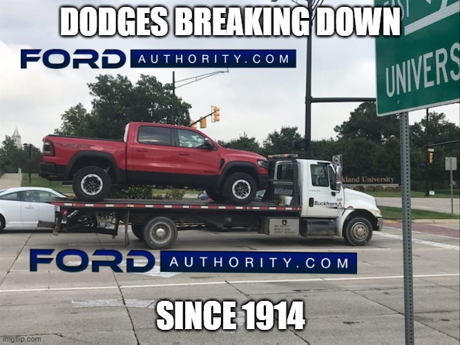 DODGES BREAKING DOWN; SINCE 1914 | image tagged in dodge | made w/ Imgflip meme maker