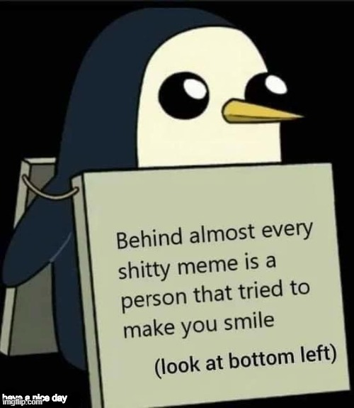 have a nice day | image tagged in penguin | made w/ Imgflip meme maker