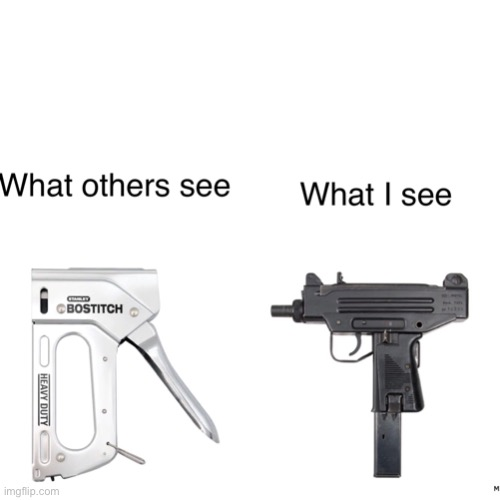 I literally used to pretend that was a gun when I was a kid | image tagged in meme,funny,funny meme,white background,gun,tool | made w/ Imgflip meme maker
